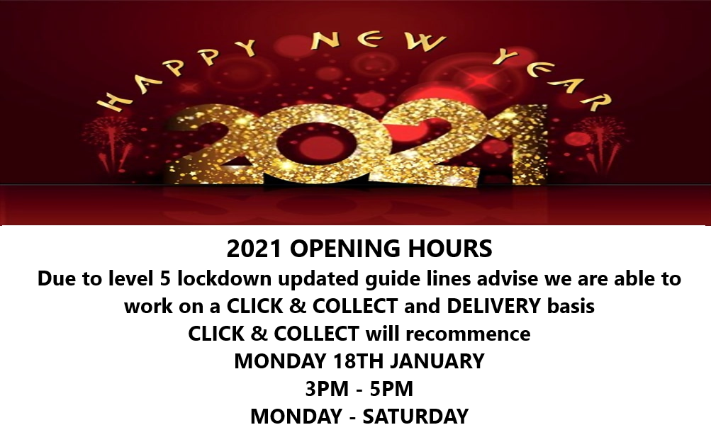 2021 OPENING TIMES  We will be open on a CLICK & COLLECT basis from:  Monday 4th January 2021 - 3pm - 5pm (MON - SAT)  Normal Opening Hours will resume, as government guide lines dictate